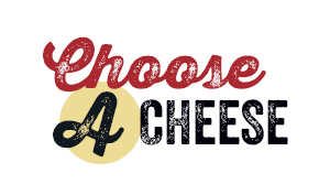 Choose A Cheese