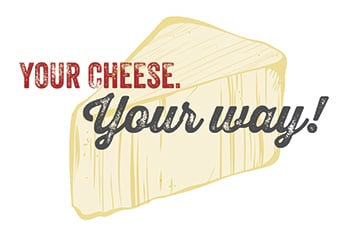 Your Cheese Your Way